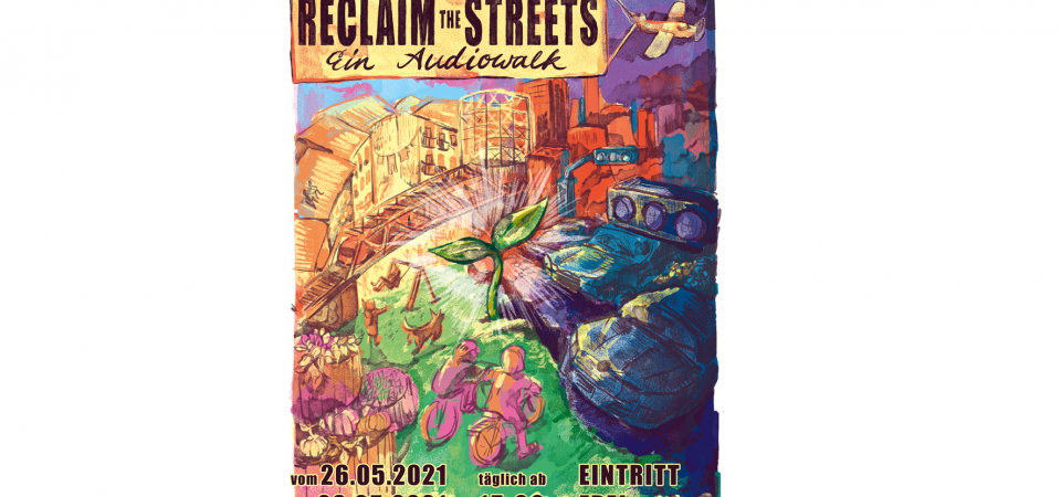 RECLAIM THE STREETS! Ein Audiowalk.